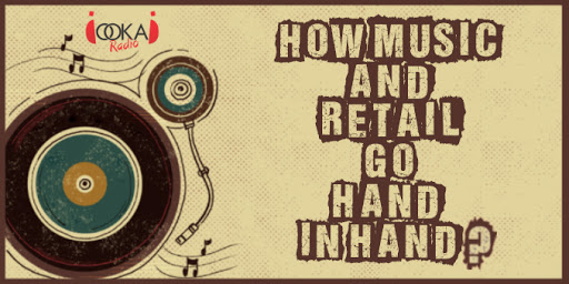 How music and retail go hand in hand?